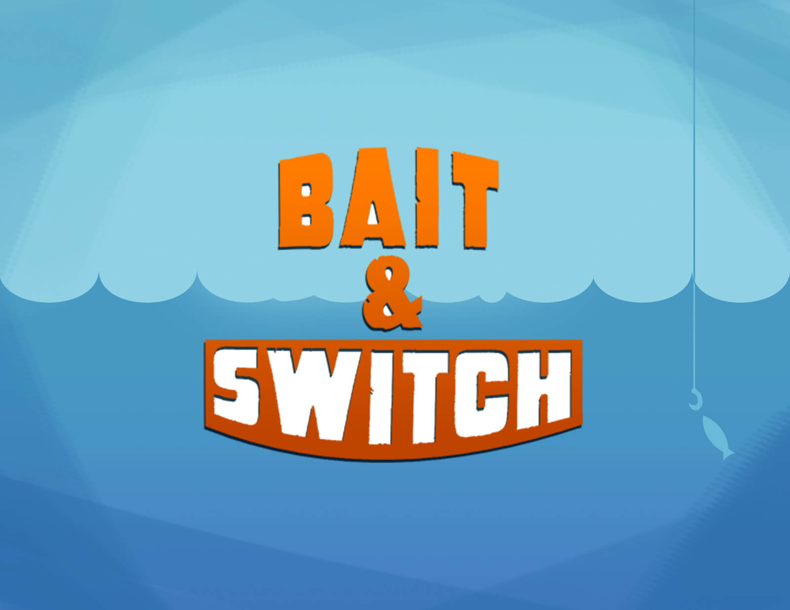 "A title card reading ""Bait & Switch"" in orange against a blue ocean background"