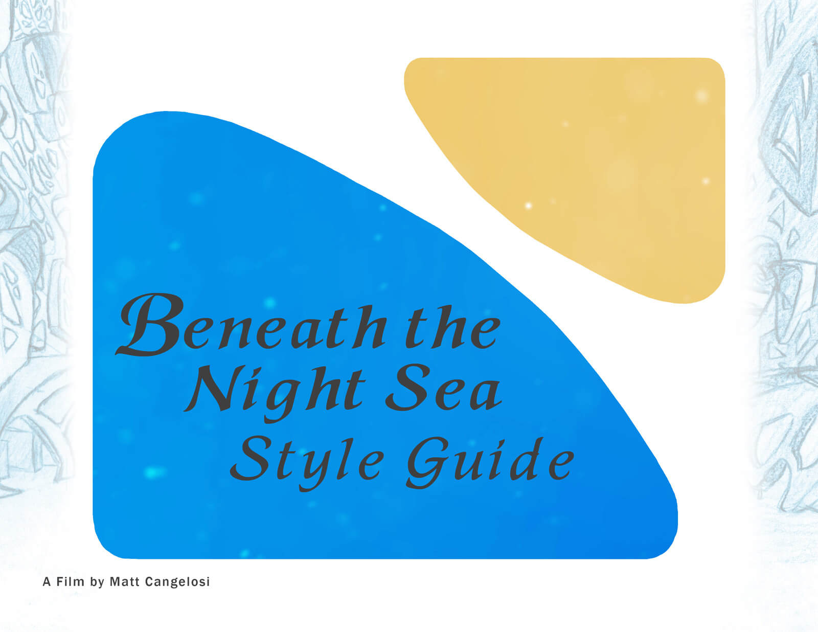 "Presentation Slide labeled, ""Style Guide for Beneath the Night Sea, a film by Matt Cangelosi"""