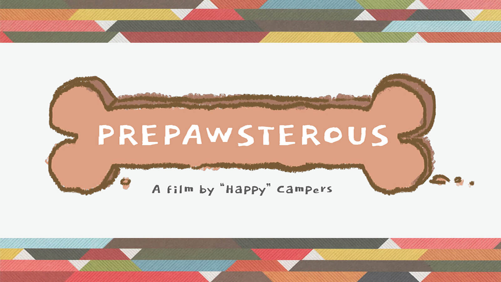 Title page for PrePAWsterous by Happy Campers